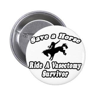 Save Horse, Ride Vasectomy Survivor Pinback Buttons