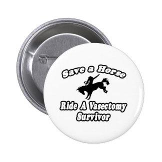 Save Horse, Ride Vasectomy Survivor Pin