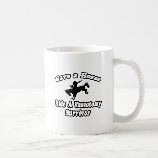 Save Horse, Ride Vasectomy Survivor Coffee Mugs