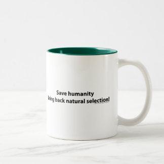 Save humanity, Bring back natural selection Two-Tone Coffee Mug