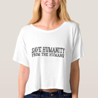 Save Humanity from the Humans (Charcoal) T-shirt