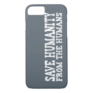 Save Humanity from the Humans iPhone 8/7 Case