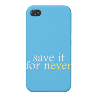 """""""Save It For Never"""" iPhone 4/4S Cover"""