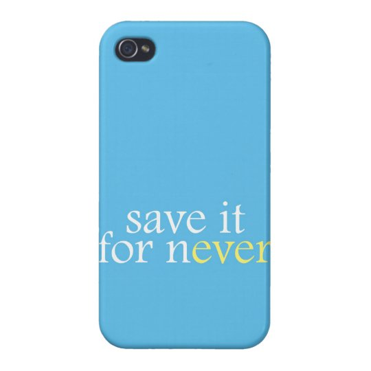 """Save It For Never"" iPhone 4/4S Cover"