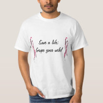 Save Life Grope Your Wife! Breast Cancer Awareness T-Shirt