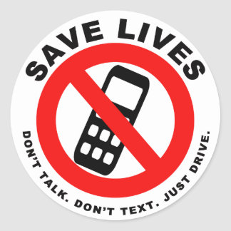 Save Lives Don't Talk. Don't Text. Just Drive. Classic Round Sticker