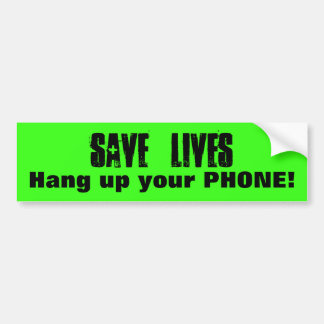 Save Lives - Hang up your Phone! Safe Driving Bumper Sticker