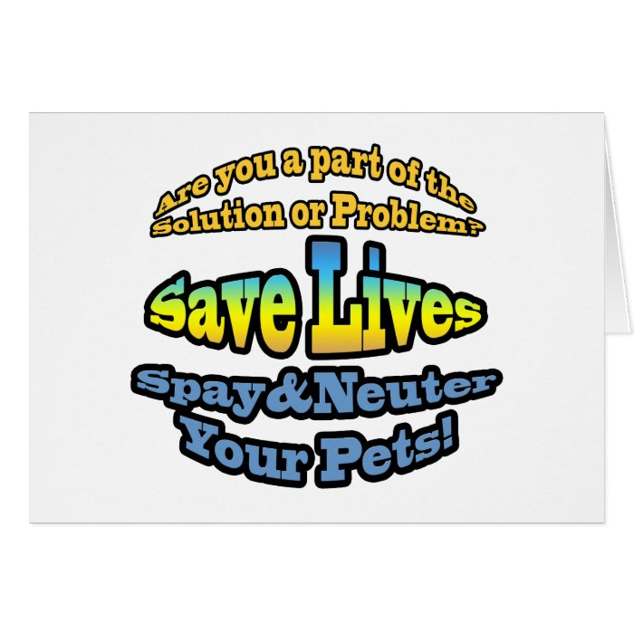 Save Lives Spay & Neuter Your Pets! Card