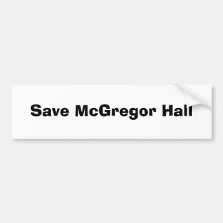 Save McGregor Hall Bumper Sticker