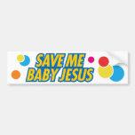 Save Me Baby Jesus funny bumper sticker