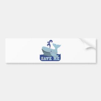 SAVE ME cute little whale Bumper Sticker