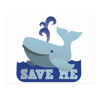 SAVE ME cute little whale Post Cards