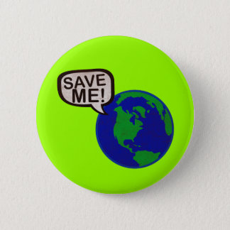 Save Me - Earth Pinback Button