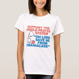 SAVE ME FROM OBAMACARE T-shirts