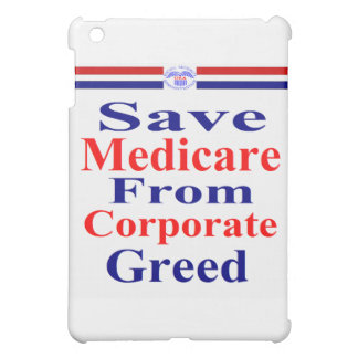 Save Medicare From Corporate Greed iPad Mini Cases