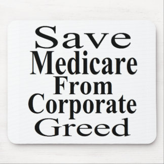 Save Medicare From Corporate Greed Mousepad