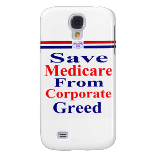 Save Medicare From Corporate Greed Samsung S4 Case
