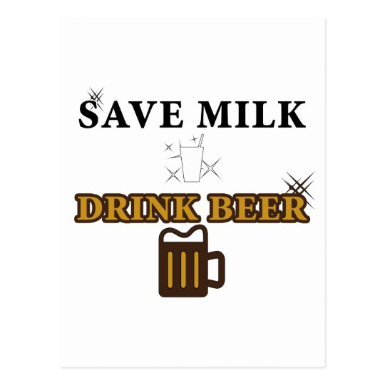 Save Milk Drink Beer Postcard