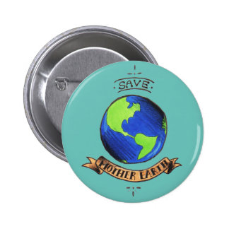 Save Mother Earth Button