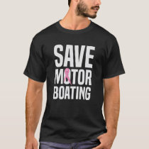 Save Motorboating Funny Breast Cancer Awareness T-Shirt