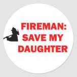 Save My Daughter In Case of Fire Round Stickers