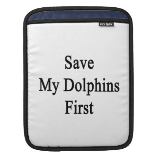 Save My Dolphins First iPad Sleeves