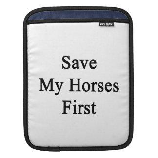 Save My Horses First. iPad Sleeve