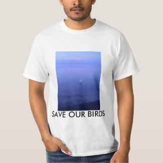 SAVE OUR BIRDS 1 T-Shirt