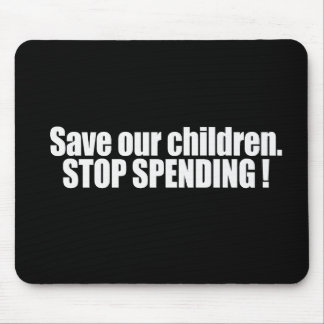 Save our children - Stop Spending Bumpersticker Mouse Pad