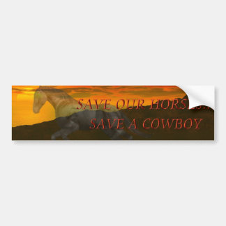 Save Our Horses..Save Our Cowboys Car Bumper Sticker