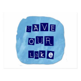Save Our Lake in Blue Inverted Block letters Postcards