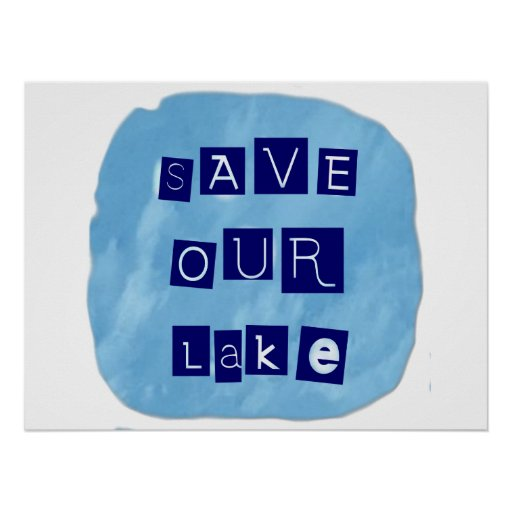 Save Our Lake in Blue Inverted Block letters Poster