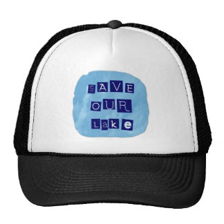 Save Our Lake in Blue Inverted Block letters Trucker Hat