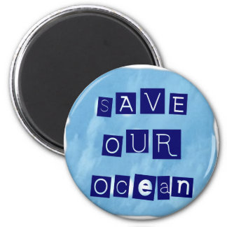 Save Our Ocean Watery Blue Background 2 Inch Round Magnet