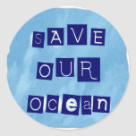 Save Our Ocean Watery Blue Background Round Sticker
