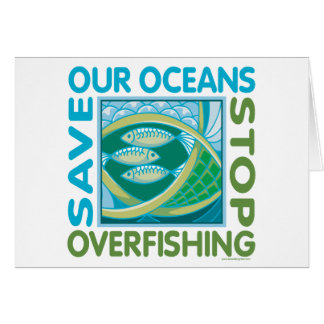 Save Our Oceans - Stop Overfishing Card