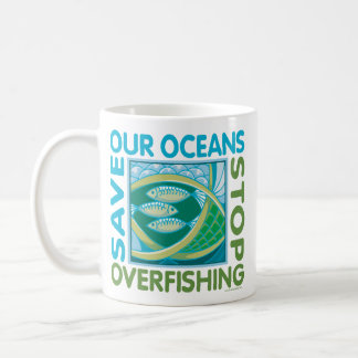 Save Our Oceans - Stop Overfishing Coffee Mug