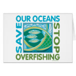 Save Our Oceans - Stop Overfishing Greeting Cards