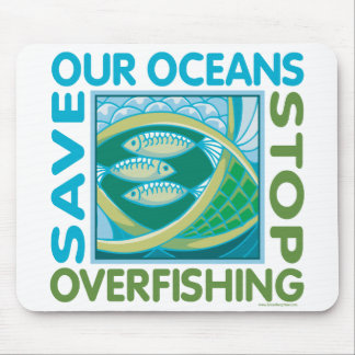 Save Our Oceans - Stop Overfishing Mouse Pad