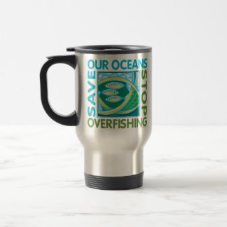 Save Our Oceans - Stop Overfishing 15 Oz Stainless Steel Travel Mug