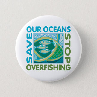 Save Our Oceans - Stop Overfishing Pinback Button