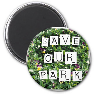 Save Our Park! White block inverted text on flower 2 Inch Round Magnet