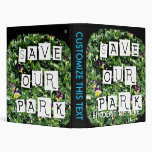 Save Our Park! White block inverted text on flower 3 Ring Binders