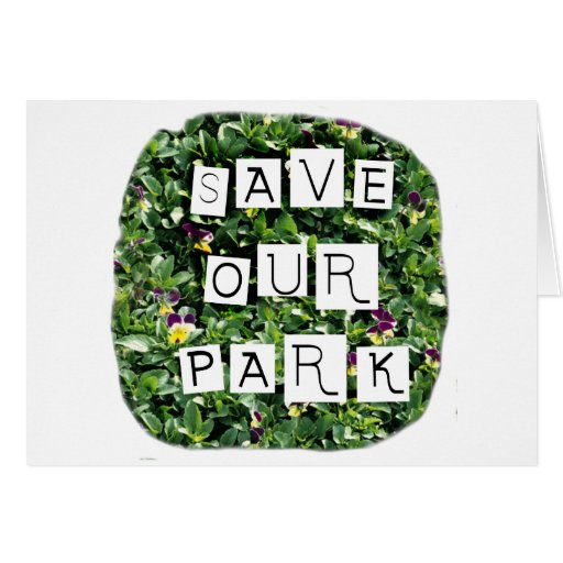 Save Our Park! White block inverted text on flower Cards