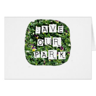 Save Our Park! White block inverted text on flower Greeting Card