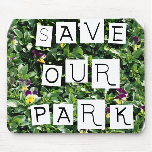 Save Our Park! White block inverted text on flower Mouse Pad