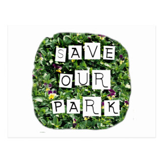 Save Our Park White block inverted text on flower Post Cards
