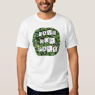 Save Our Park! White block inverted text on flower Tshirts