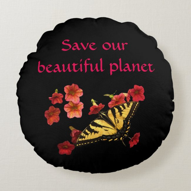 Save Our Planet Butterfly Flowers Round Pillow