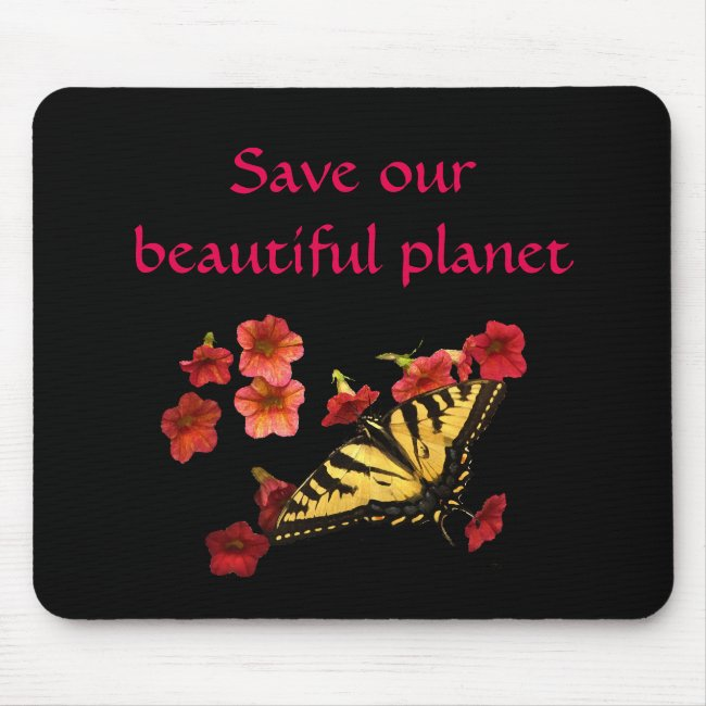 Save Our Planet Butterfly Red Flowers Mousepad